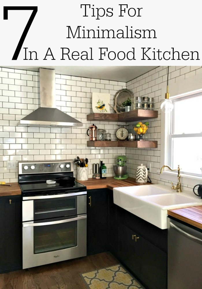 7 Tips For Minimalism In A Real Food Kitchen | A Real Food kitchen requires more gadgets and gizmos for food preparation and storage than a kitchen full of processed, pre-made foods. But what if you want to practice minimalism? Can Real Food and minimalism converge? Yes! Here are 7 tips to practice minimalism in a Real Food kitchen! | AllTheNourishingThings.com