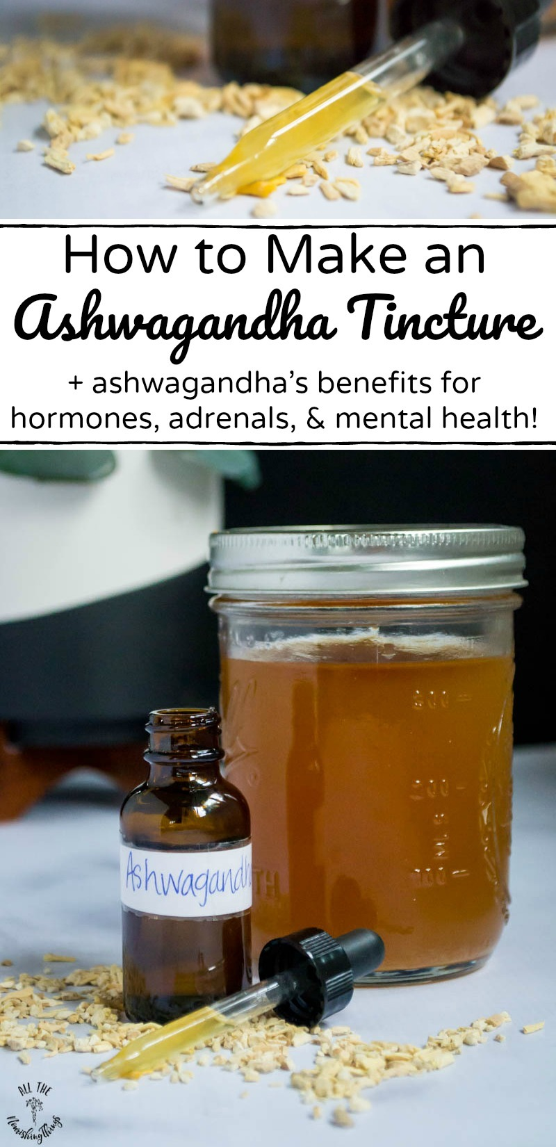 collage of ashwagandha images with text overlay for how to make an ashwagandha tincture
