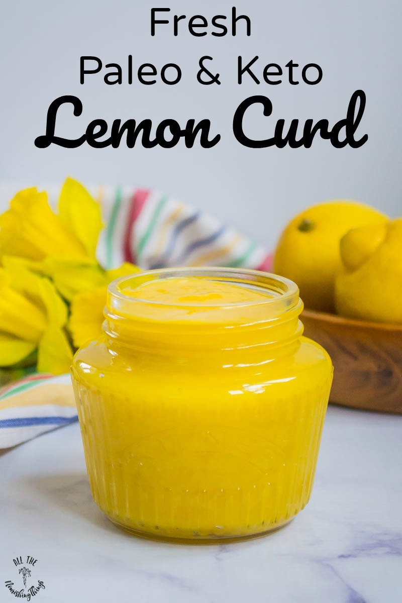 jar of bright yellow fresh paleo and keto lemon curd with text overlay