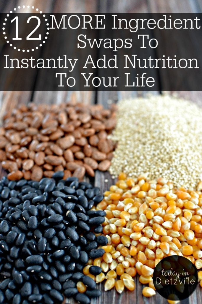 12 More Real Food Ingredient Swaps To Instantly Add Nutrition To Your Life