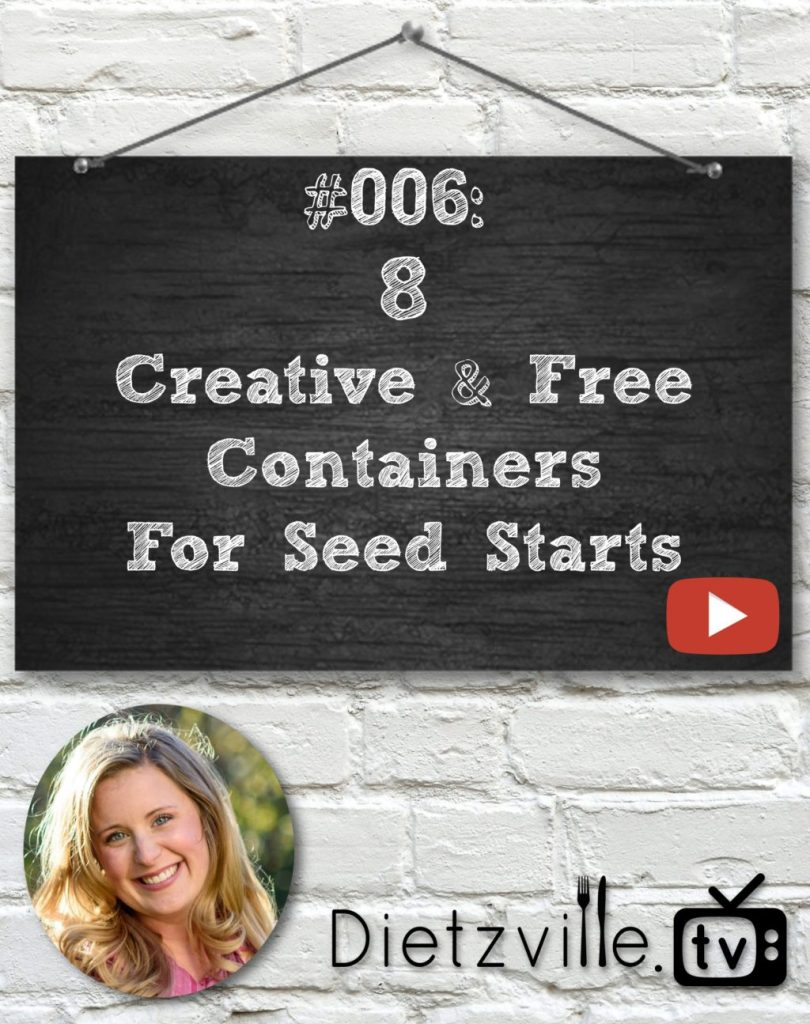 Dietzville.TV #006: 8 Creative & Free Containers For Seed Starts