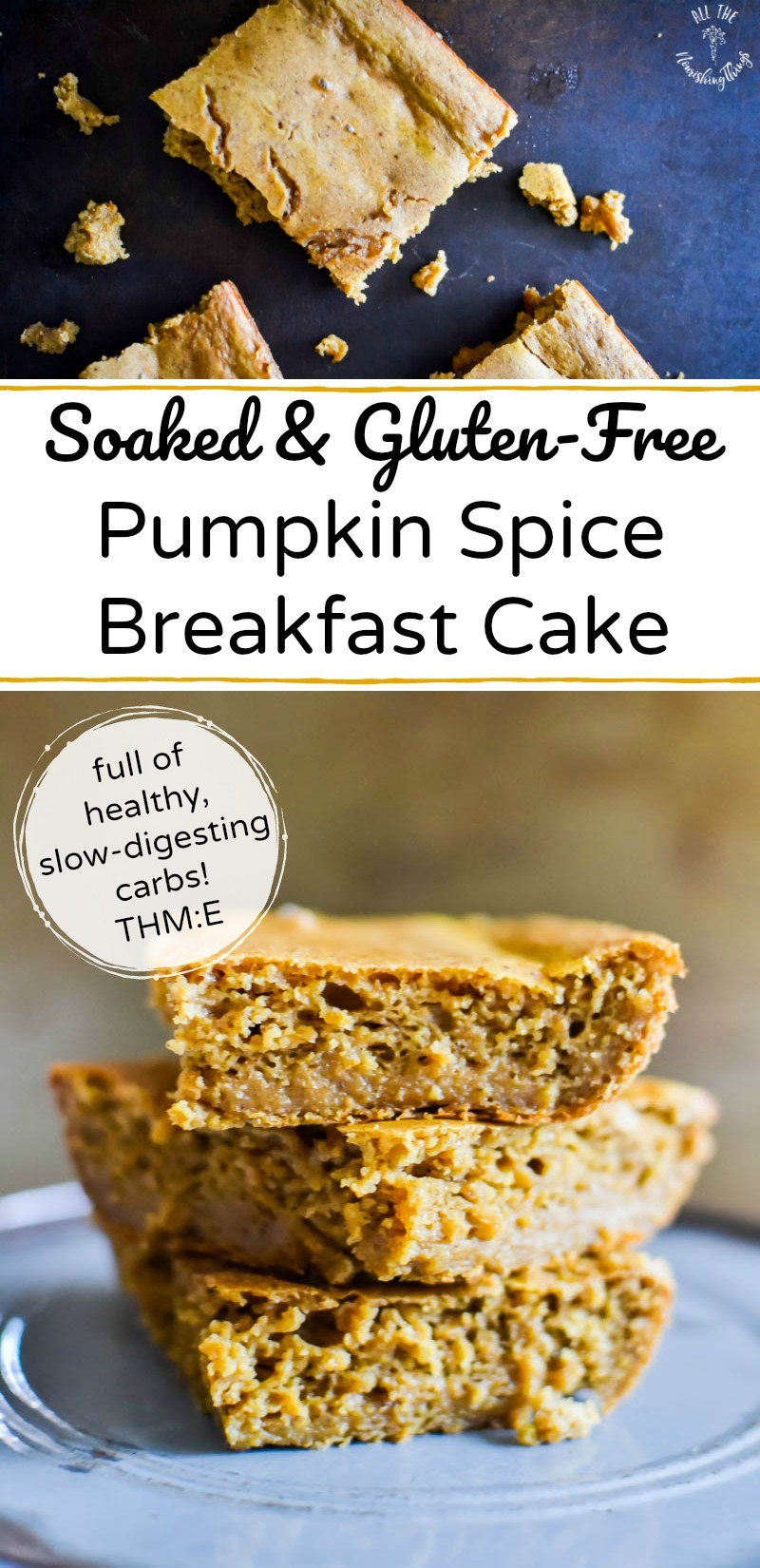 soaked gluten-free pumpkin spice breakfast cake with text overlay