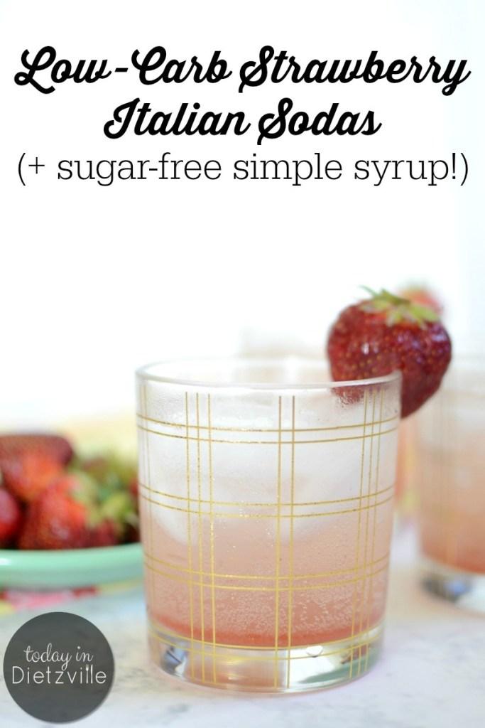 Low-Carb Strawberry Italian Sodas (+ sugar-free simple syrup!)