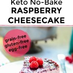 collage of 2 images of keto no-bake raspberry cheesecake with text overlay between images