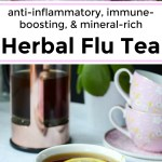 collage of images of herbal flu tea with text overlay