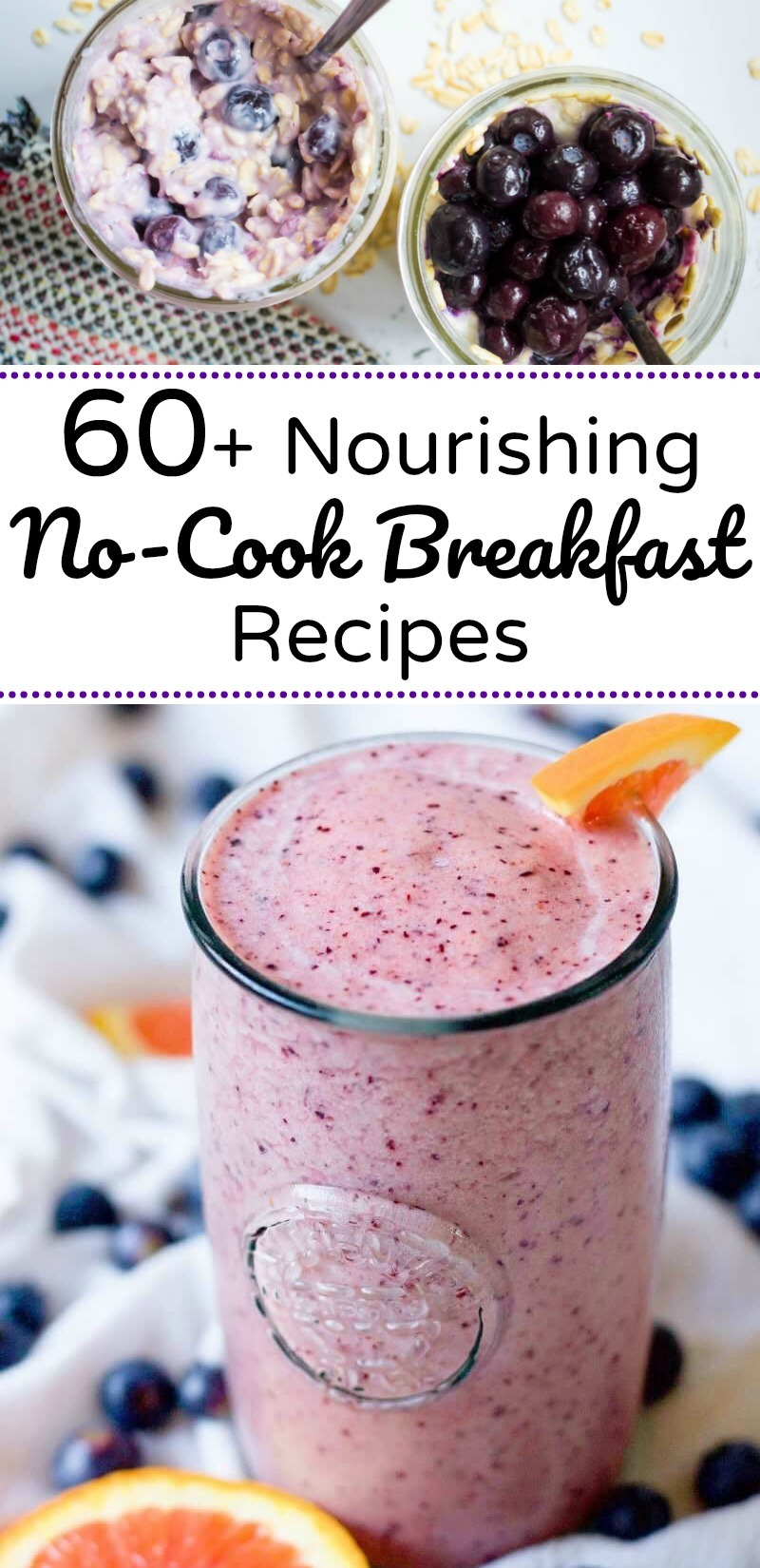 overnight oats and blueberry smoothie for nourishing no-cook breakfast recipes
