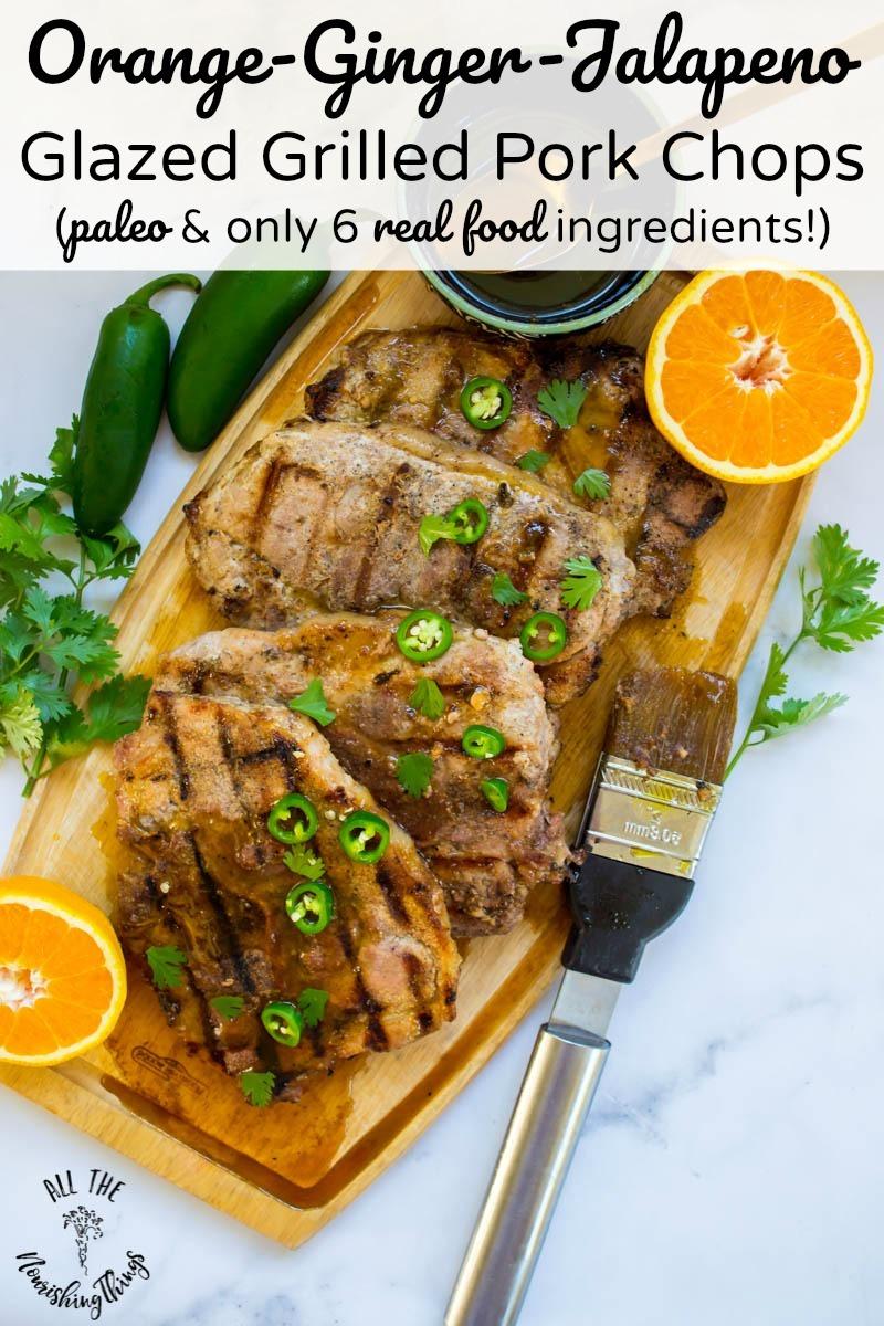 Orange-Ginger-Jalapeno Glazed Grilled Pork Chops with text overlay