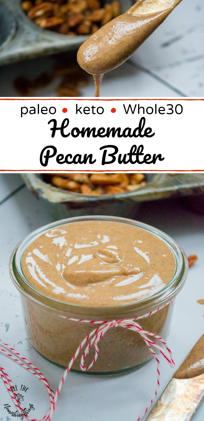 collage image of jar of homemade pecan butter with text overlay