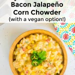 wooden bowl filled with dairy-free instant pot bacon jalapeno corn chowder with text overlay above the bowl