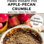 collage of 2 images of paleo instant pot apple crisp with text overlay