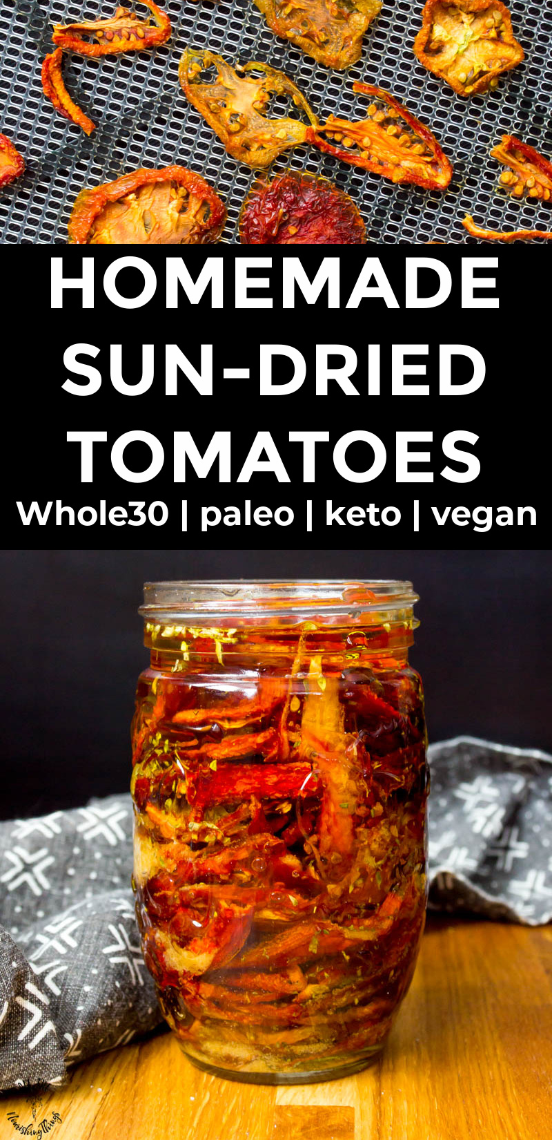 dried tomatoes on a dehydrator tray, white text, jar of sun-dried tomatoes packed in olive oil