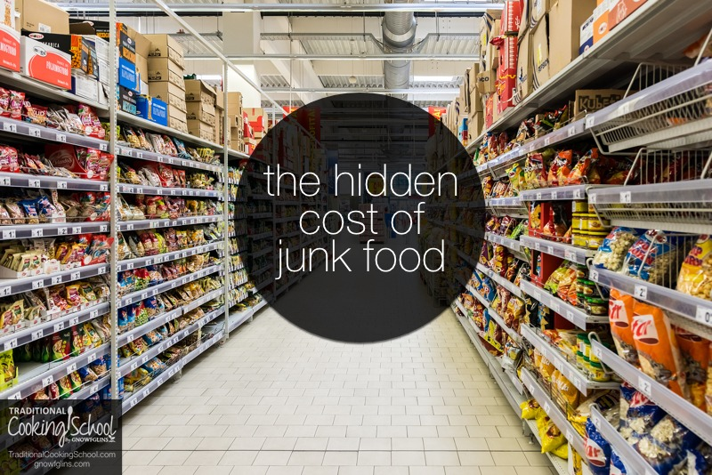 The Hidden Cost of Junk Food + 16 Ideas To Stretch Your Budget