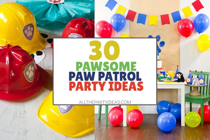 30 Creative Paw Patrol Party Ideas Free Printables