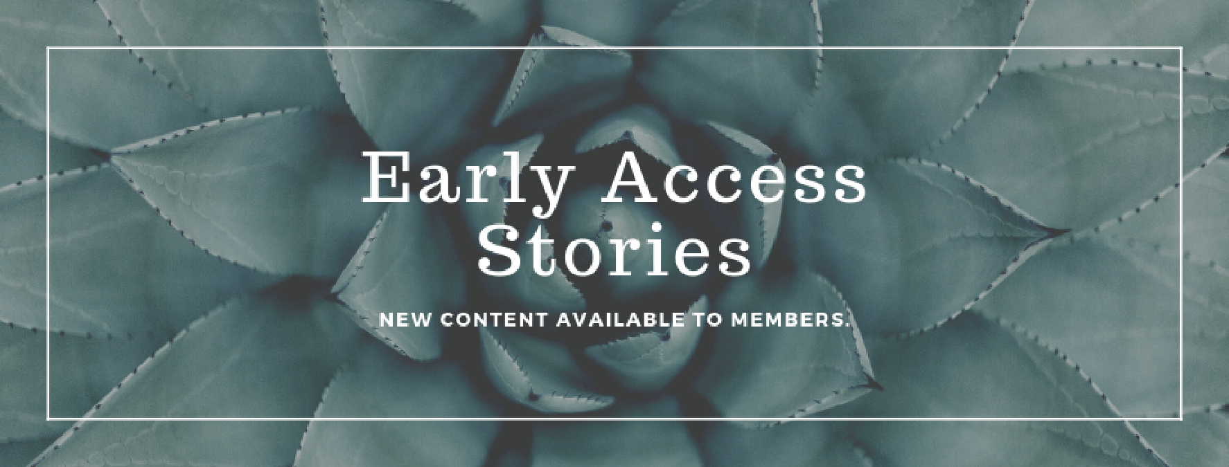 New Early Access Stories – 8/10/19