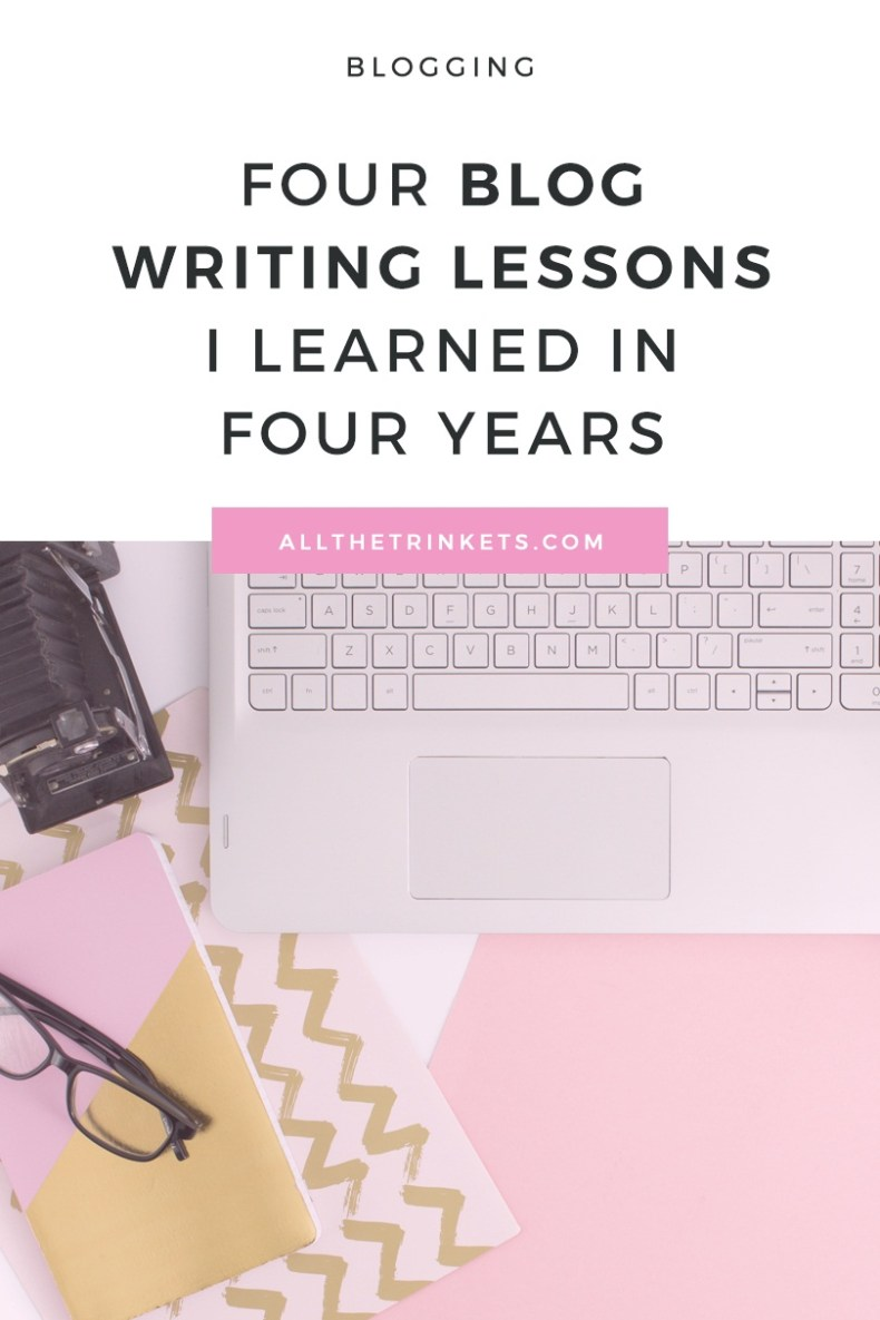 Blogging for four years meant I've learned plenty of blog-related things. Here are the four biggest blog writing lessons I learned in four years.
