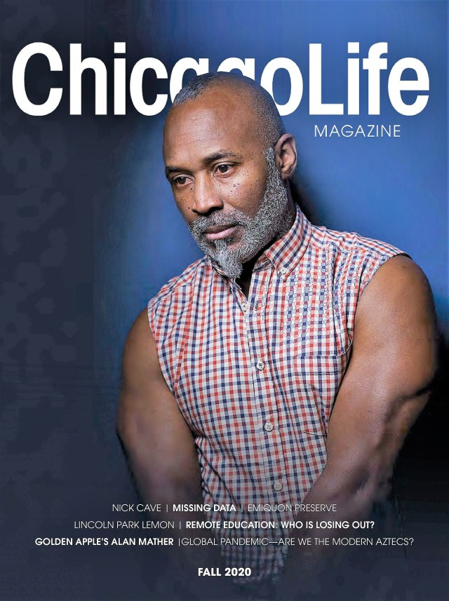 The Fall 2020 cover of Chicago Life Magazine has a photo of a Black American male from the waist up wearing a sleeveless plaid shirt