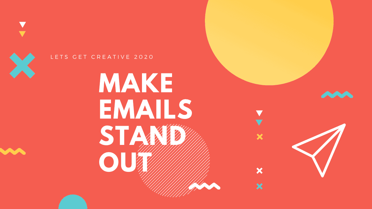 Make Emails Stand Out