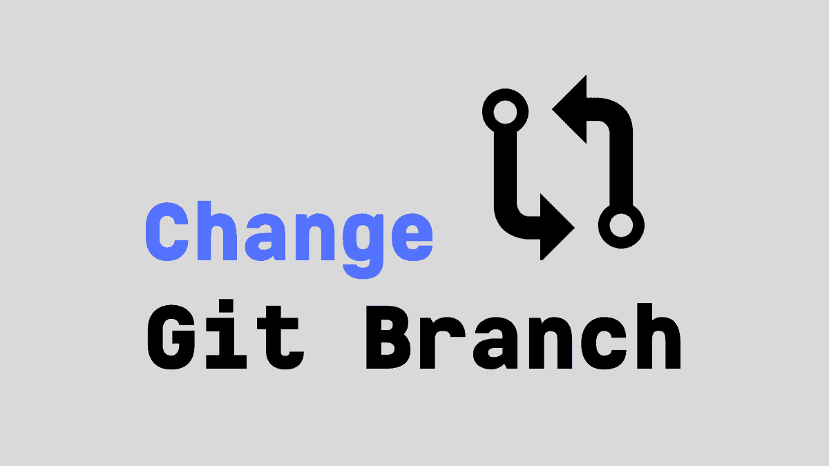 Change Git Branch