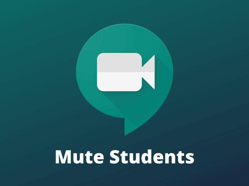 Mute Students Google Meet