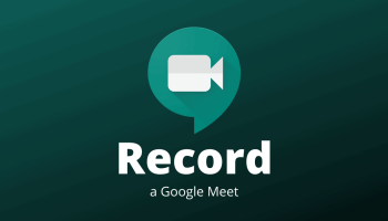 Record Google Meet