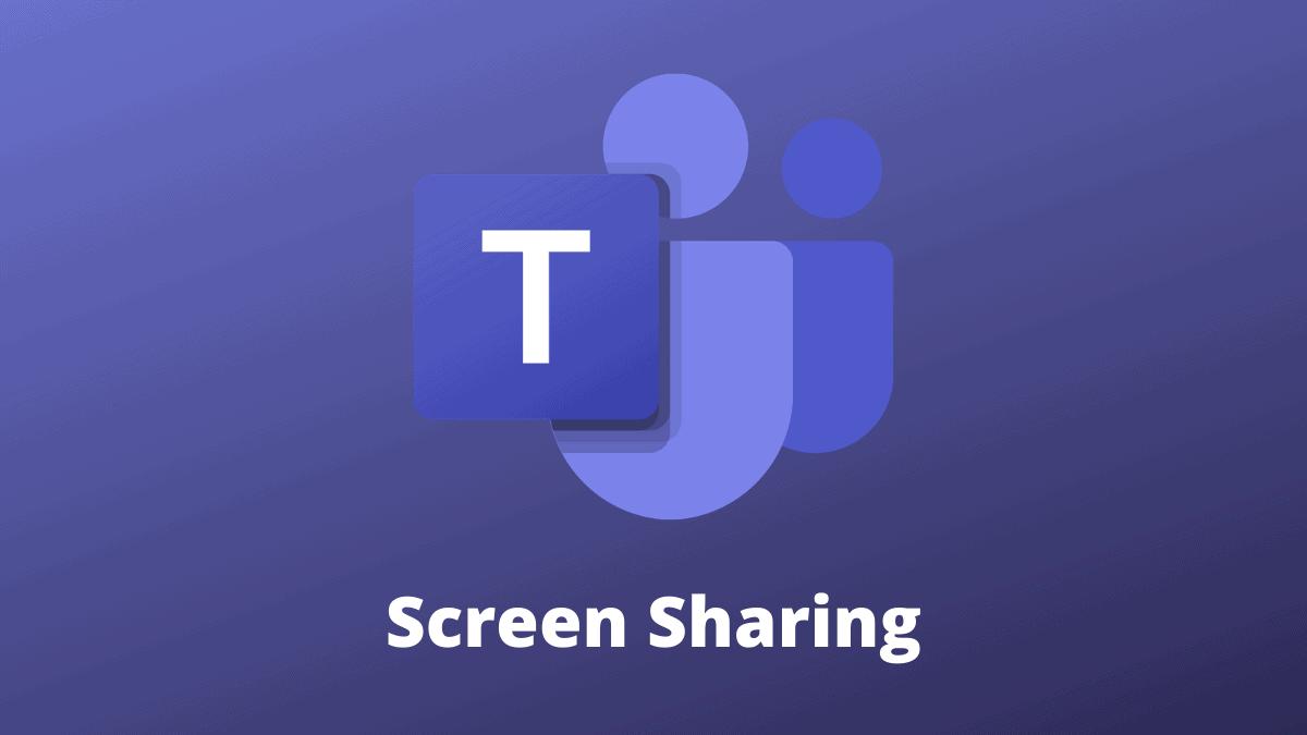 Screen Sharing Microsoft Teams