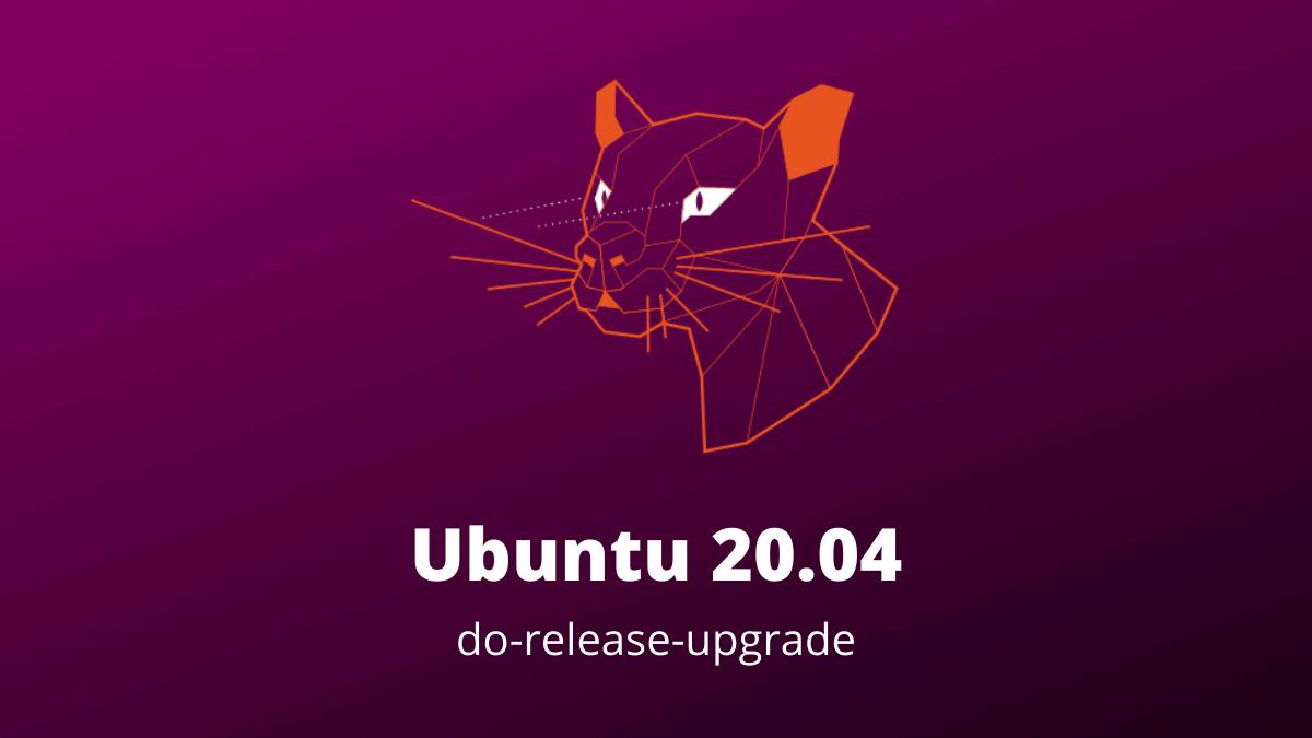 Ubuntu 20.04 do release upgrade