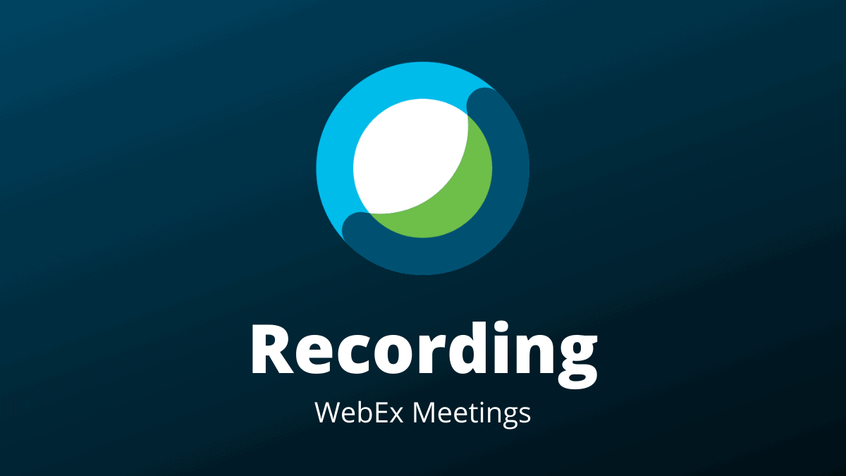 Recording WebEx Meetings
