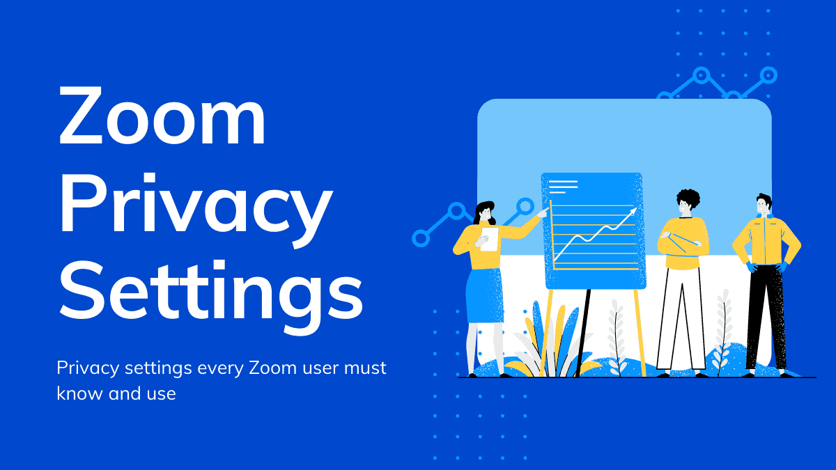 Zoom Privacy Settings