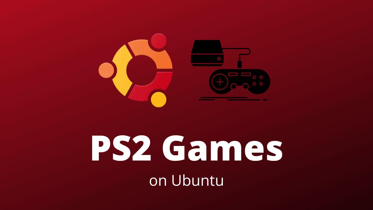 PS2 Games on Ubuntu