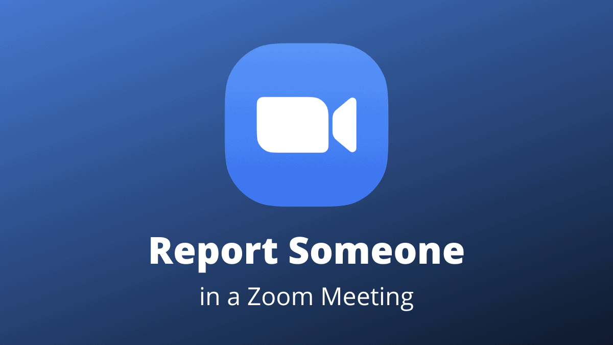 Report Someone Zoom Meeting