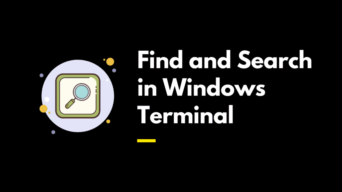 Find and search Windows terminal