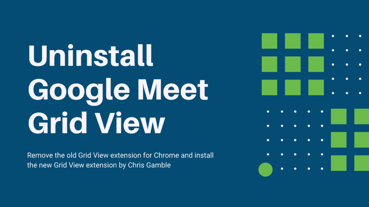 Uninstall Google Meet Grid View