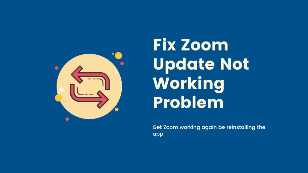 Zoom Update Not Working