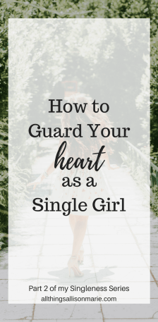 How to guard your heart as a single girl!
