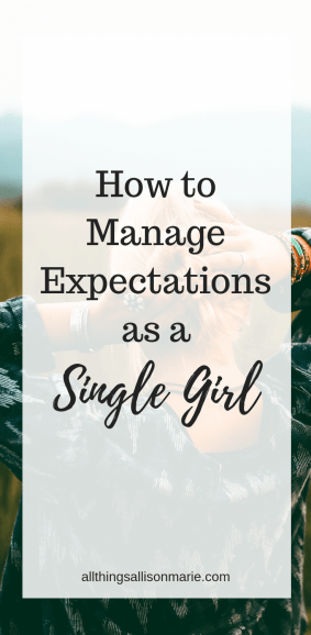 How to Manage Expectations as a Single Girl
