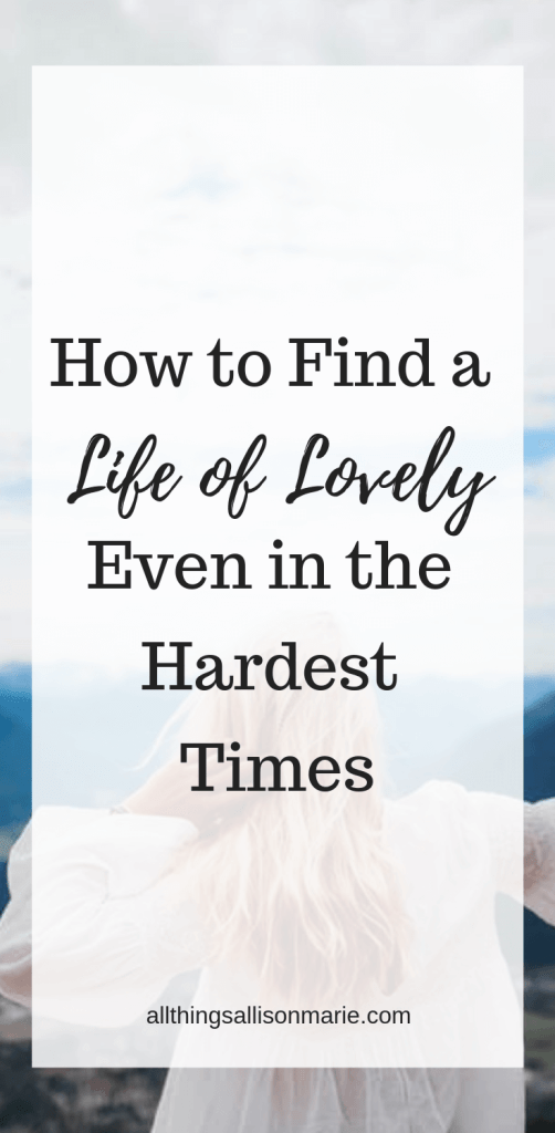 How to find a life of lovely even in the hardest times