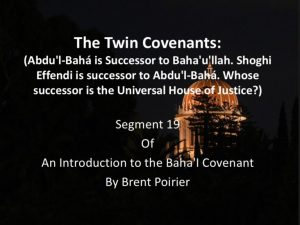 Segment 19: The Twin Covenants – by Brent Poirier