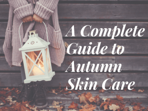 Guest post: A Complete Guide to Autumn Skin Care