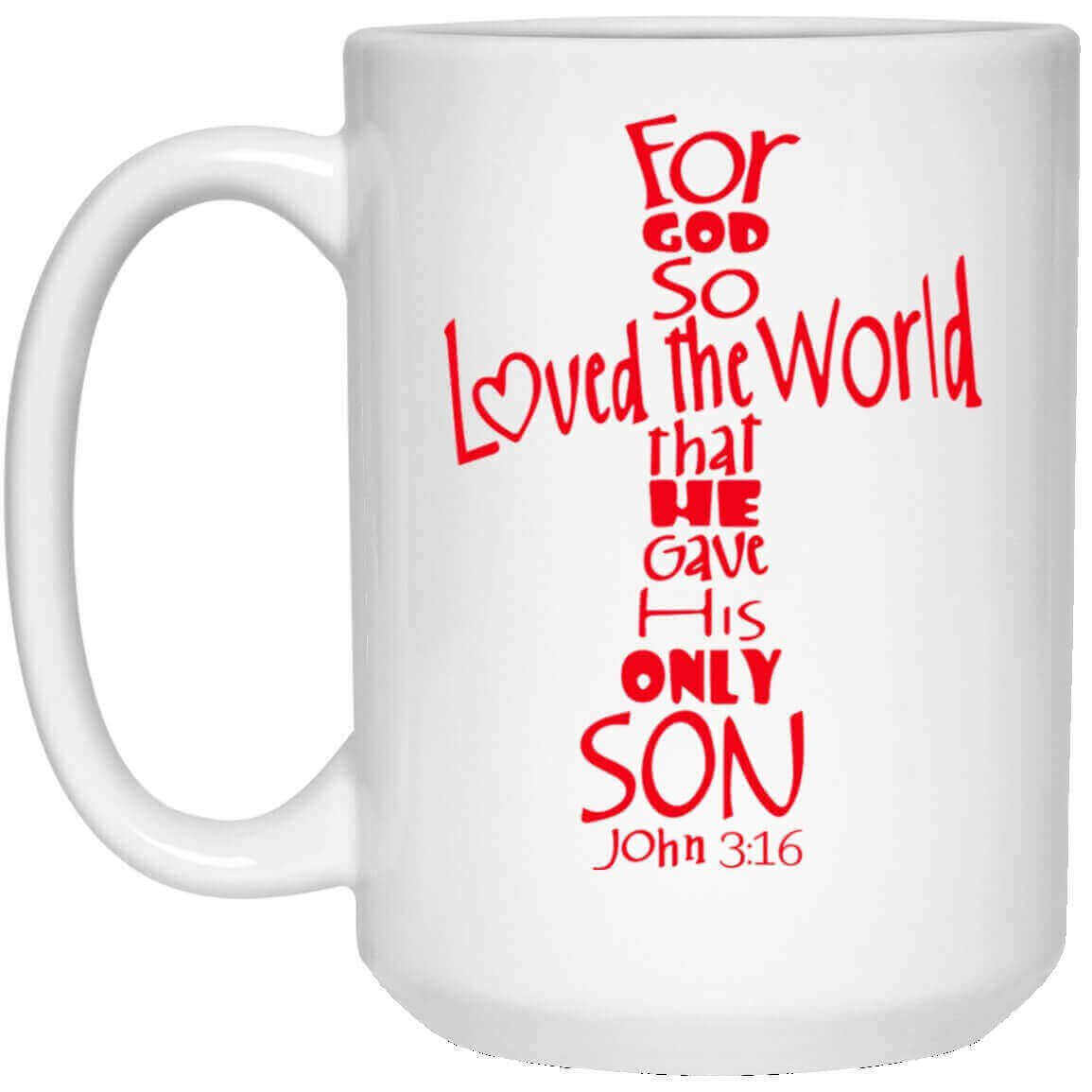 John 3 16 Cross Christian Cup 15 Oz In 2 Colors Mug