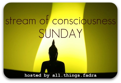 stream of consciousness Sunday