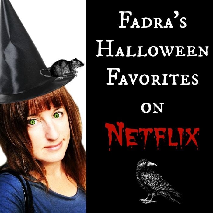 Fadra's Halloween Favorites on Netflix