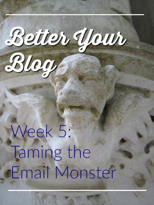 Better Your Blog Taming the Email Monster