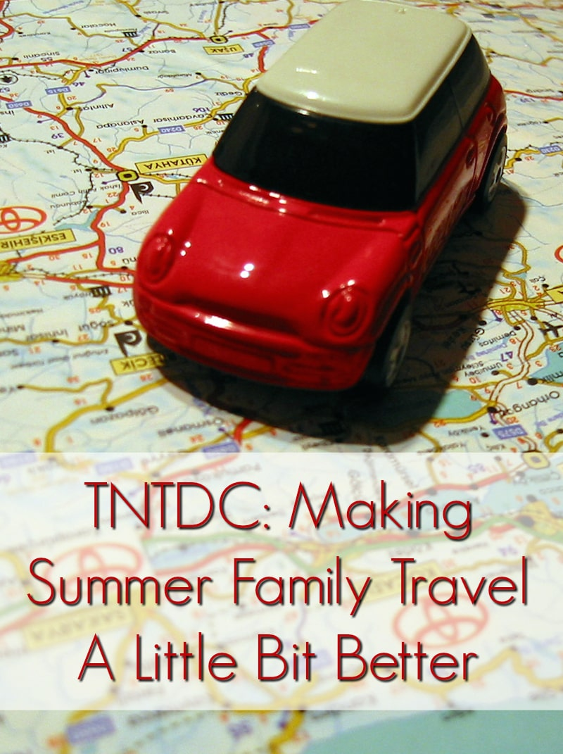TNTDC Making Summer Family Travel A Little Bit Better