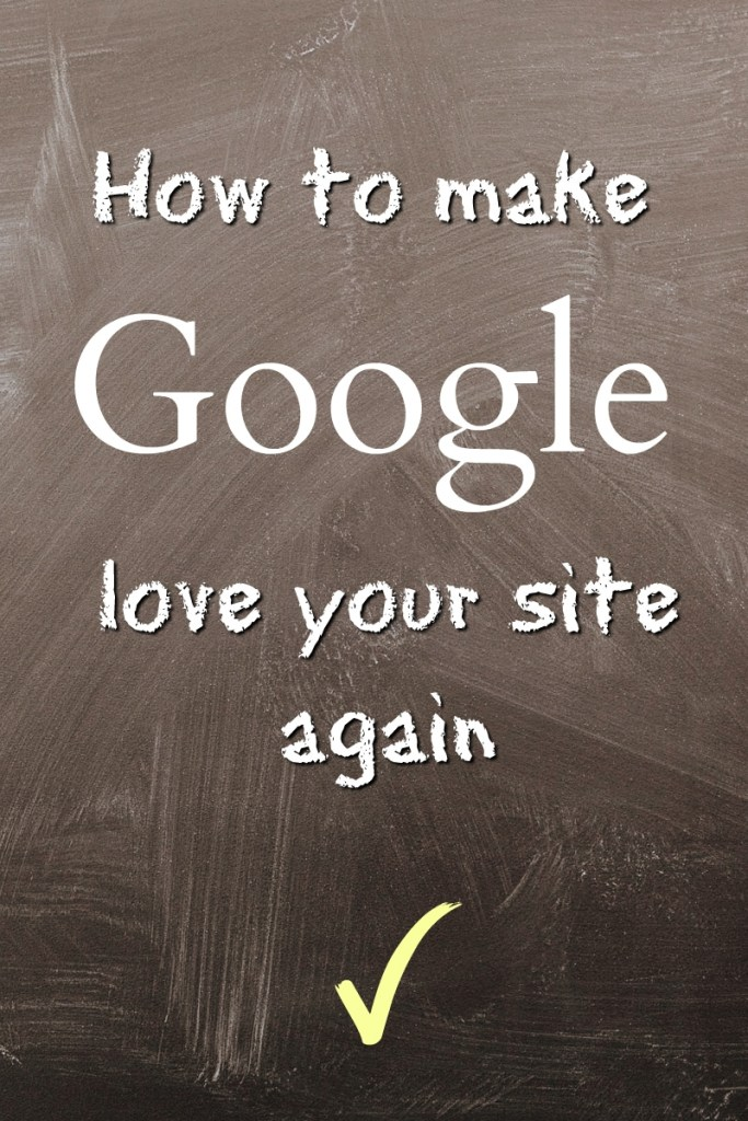 How to make Google love your site again