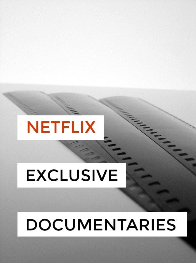 Netflix Exclusive Documentaries