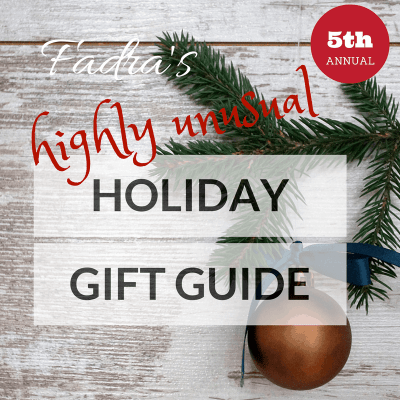 Fadra's 5th Annual Highly Unusual Gift Guide