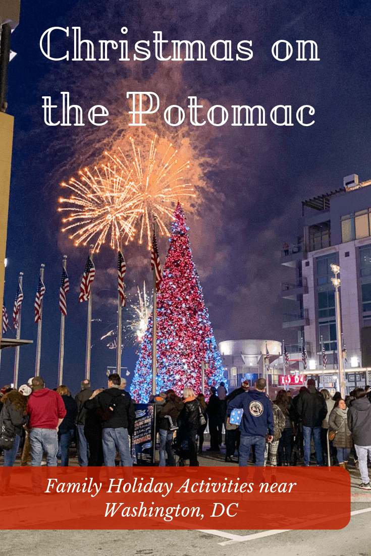 Christmas On The Potomac.Christmas Activities In Washington Dc For The Family All