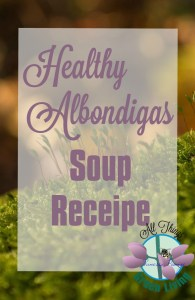 healthy Albondigas Soup Receipe