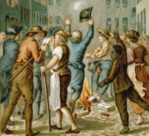 The more commonly known Stamp Act riots of 1765. Source: Library of Congress