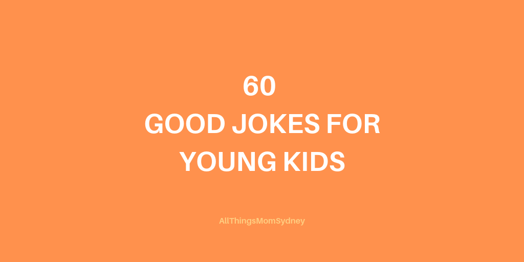 60 good jokes for young kids, no vulgarity and all age appropriate.